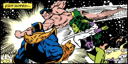Namor and She-Hulk vs Thanos.
